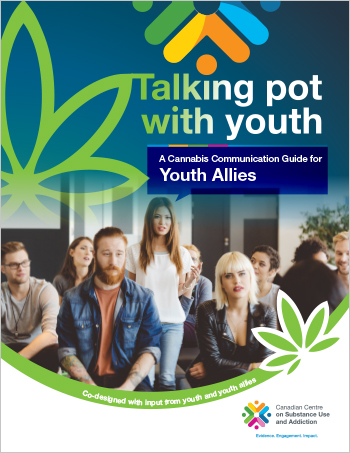 Talking Pot with Youth: A Cannabis Communication Guide for Youth Allies