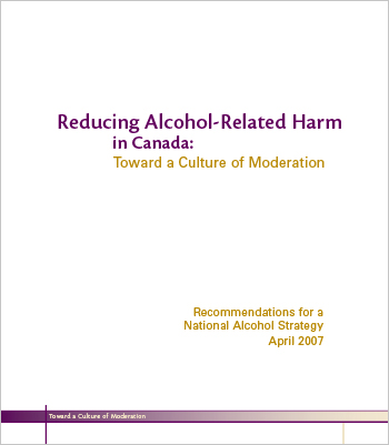 Reducing Alcohol-Related Harm in Canada: Toward a Culture of Moderation