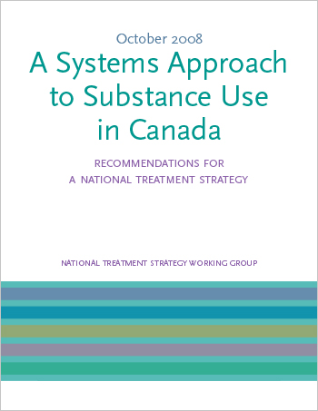 A Systems Approach to Substance Use in Canada: Recommendations for a National Treatment Strategy